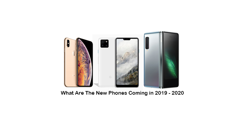 New Cell Phones 2020.What New Features We Can Expect To See In 2019 2020